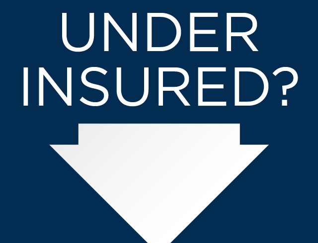 Are you Underinsured?